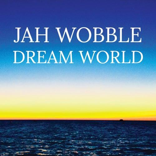 Dream World de Jah Wobble