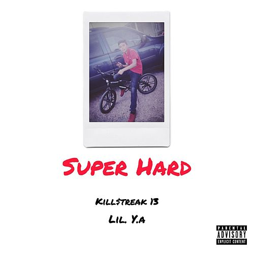 Super Hard by Kill$Treak 13