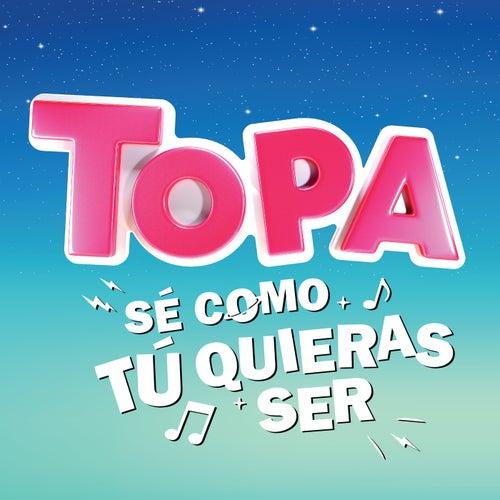 Sé como tú quieras ser by Diego Topa