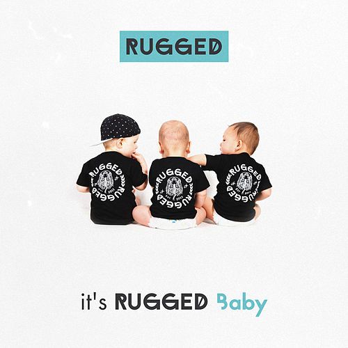 It's RUGGED Baby de Rugged