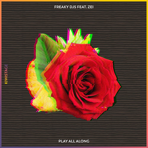 Play All Along (feat. Zei) by Freaky DJ's
