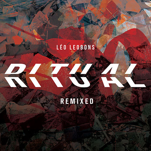 Ritual REMIXED - EP by Léo Leobons