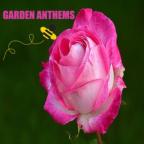 Garden Anthems by Various Artists