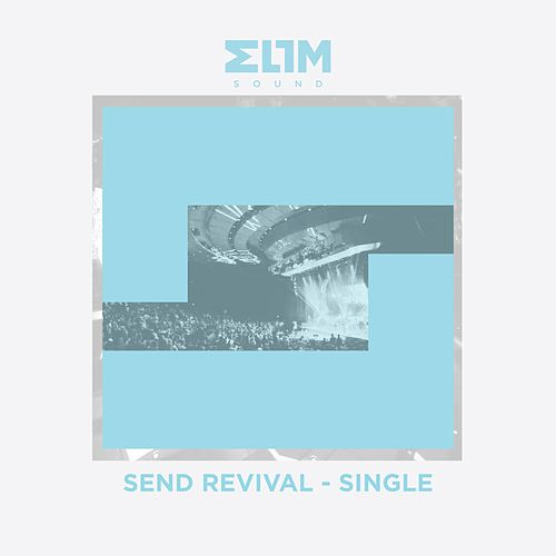 Send Revival (feat. Ian Yates) by Elim Sound