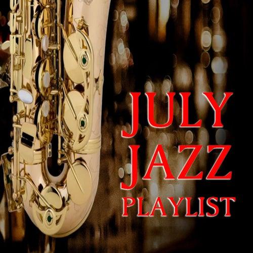 July Jazz Playlist de Various Artists