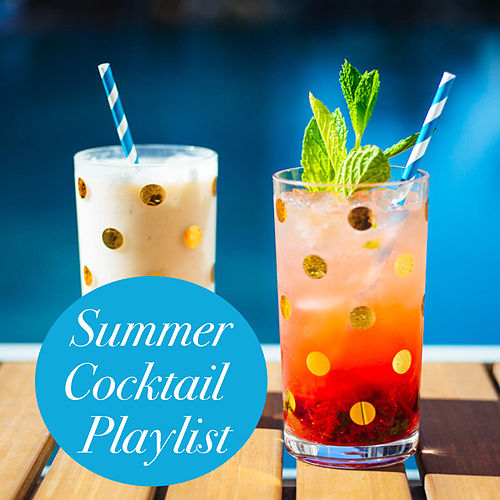 Summer Cocktail Playlist by Various Artists