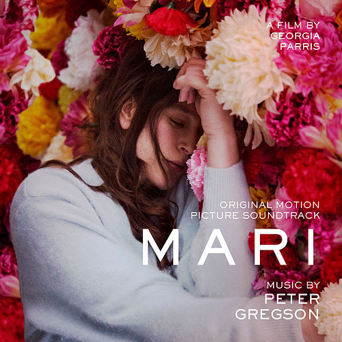 Mari (Original Motion Picture Soundtrack) by Peter Gregson