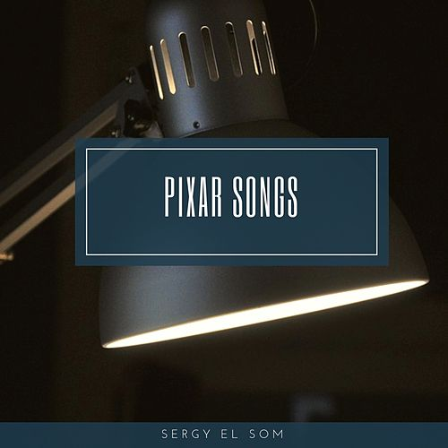 Pixar Songs by Sergy el Som