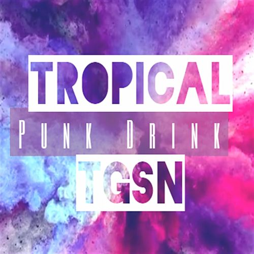 Tropical Punk Drink de Tgsn