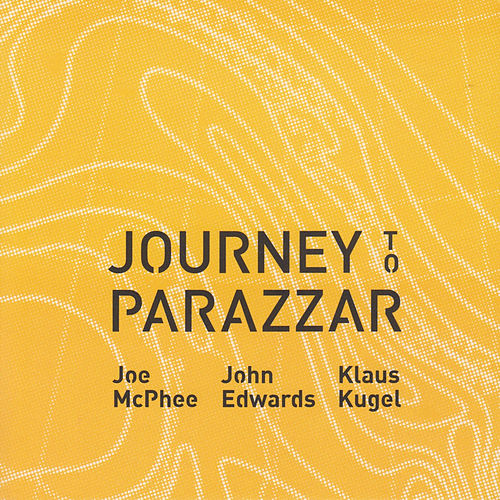 Journey to Parazzar by Joe McPhee