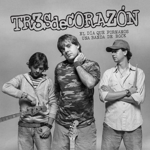 El Día Que Formamos Una Banda de Rock von Tr3sdeCoraZón