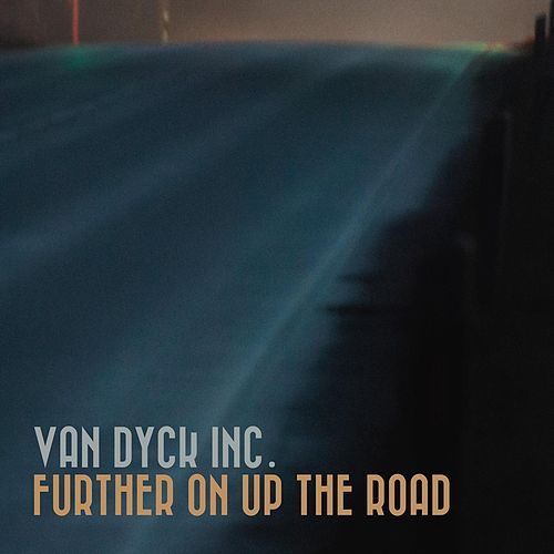 Further up on the Road de Van Dyck Inc.