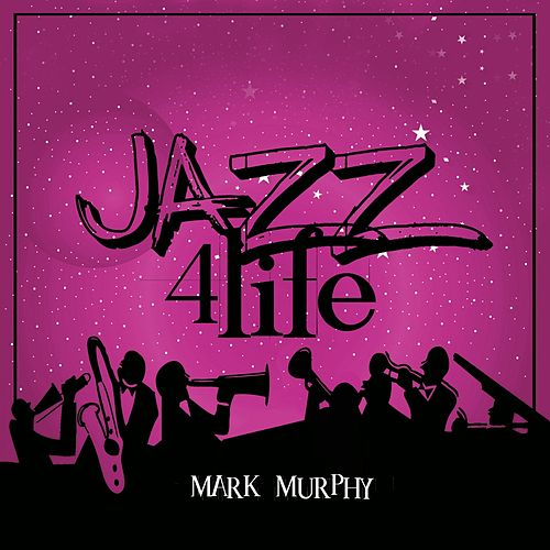 Jazz 4 Life von Mark Murphy