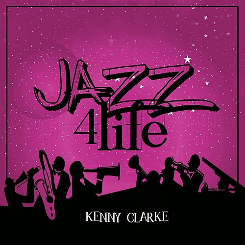 Jazz 4 Life by Kenny Clarke