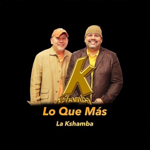 Lo Que Más by La Kshamba