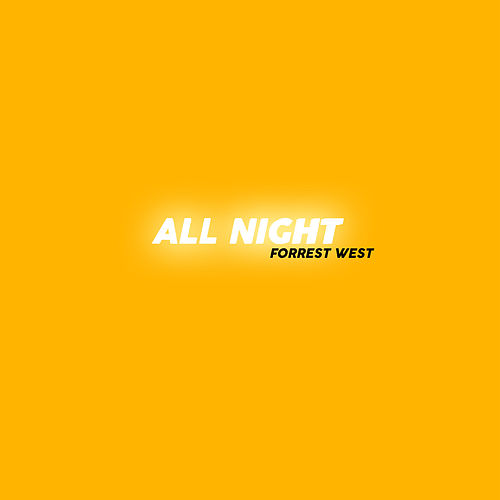 All Night by Forrest West