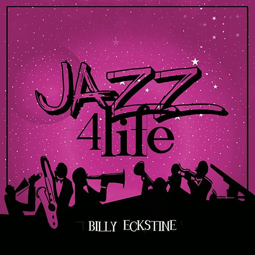 Jazz 4 Life by Billy Eckstine