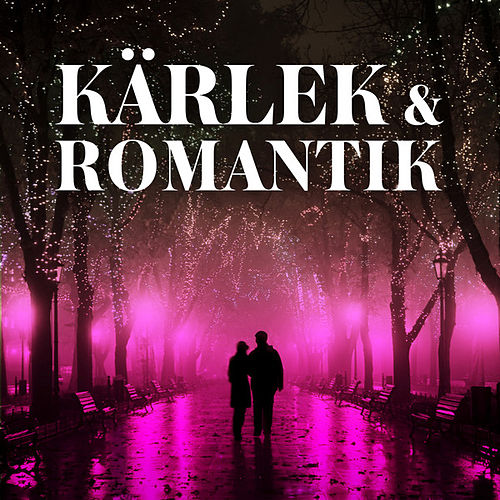 Kärlek & Romantik by Various Artists