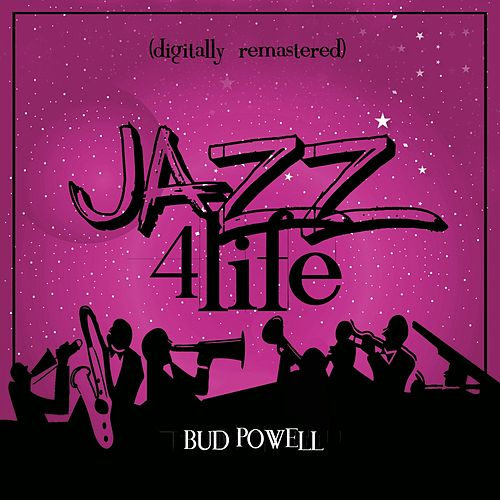 Jazz 4 Life (Digitally Remastered) de Bud Powell