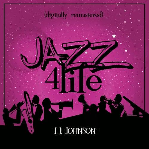 Jazz 4 Life (Digitally Remastered) de J.J. Johnson