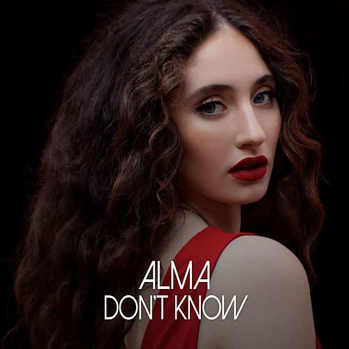 Don't Know by ALMA