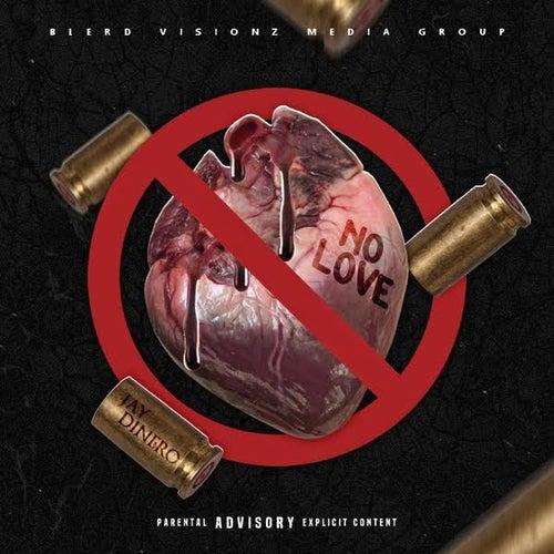 No Love von Jay Dinero