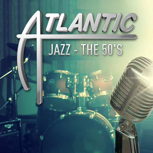 Atlantic Jazz - The 50's by Various Artists