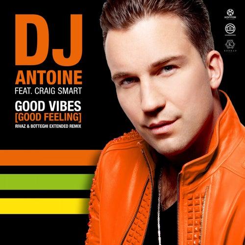 Good Vibes (Good Feeling) (Rivaz & Botteghi Extended Remix) von DJ Antoine