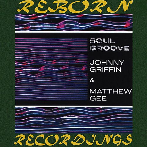 Soul Groove (HD Remastered) von Johnny Griffin