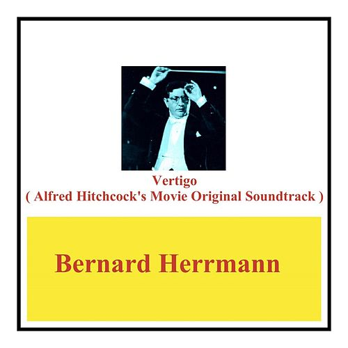 Vertigo (Alfred Hitchcock's Movie Original Soundtrack) de Bernard Herrmann