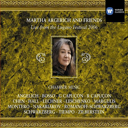 Martha Argerich and Friends: Live from the Lugano Festival 2006 by Martha Argerich