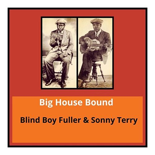 Big House Bound by Blind Boy Fuller