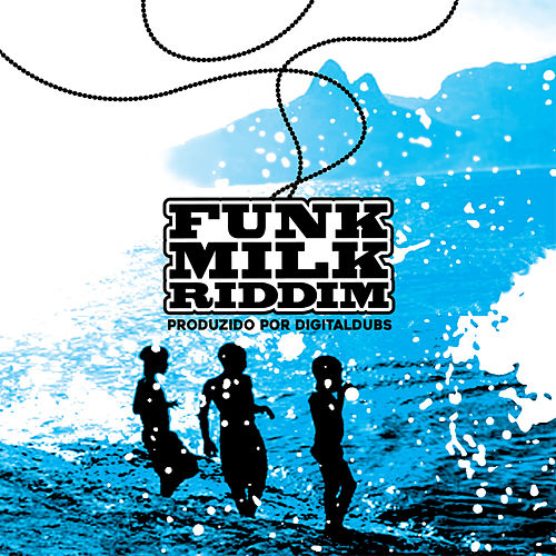 Funk Milk Riddim by DigitalDubs