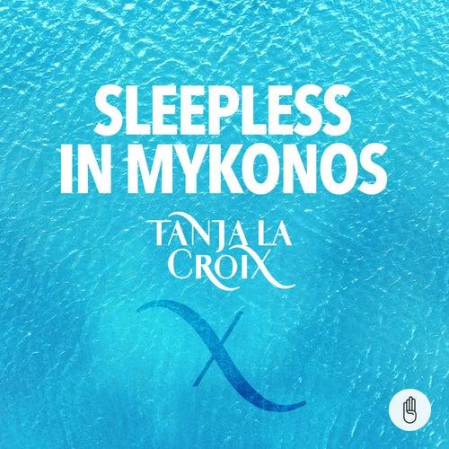 Sleepless in Mykonos de Tanja La Croix