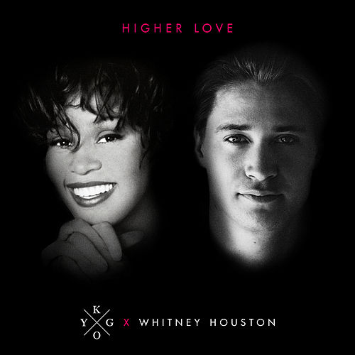 Higher Love (feat. Whitney Houston) by Kygo