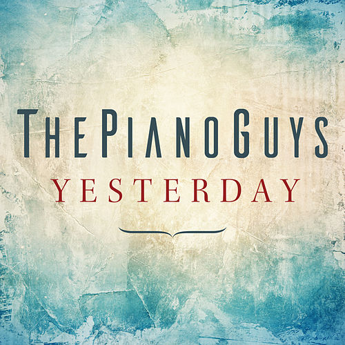 Yesterday by The Piano Guys