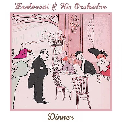 Dinner by Mantovani & His Orchestra