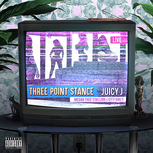 Three Point Stance (feat. City Girls and Megan Thee Stallion) de Juicy J