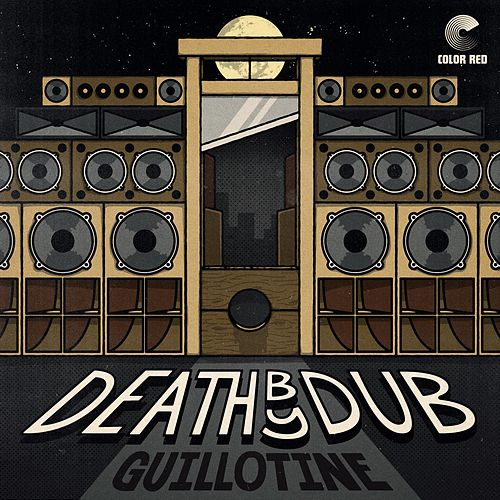 Guillotine by Death by Dub