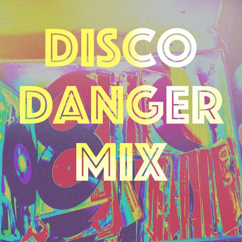 Disco Danger Mix von Various Artists