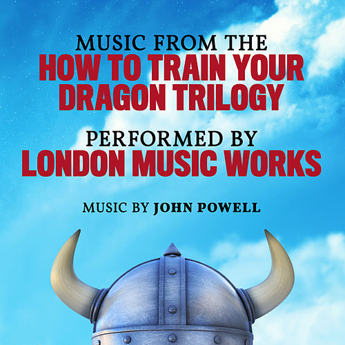 Music from the How to Train Your Dragon Trilogy von London Music Works