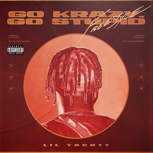 Go Krazy, Go Stupid Freestyle by Lil Yachty