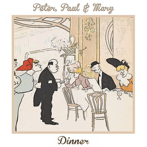 Dinner de Peter, Paul and Mary