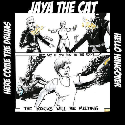 Here Come The Drums / Hello Hangover (7th Anniversary) by Jaya The Cat
