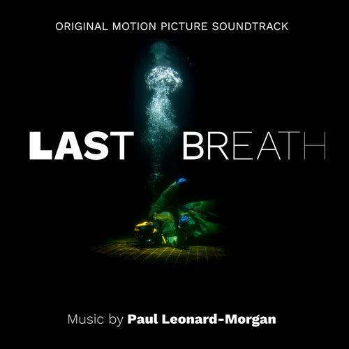 Last Breath (Original Motion Picture Soundtrack) de Paul Leonard-Morgan