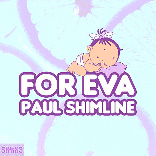 For Eva by Paul Shimline