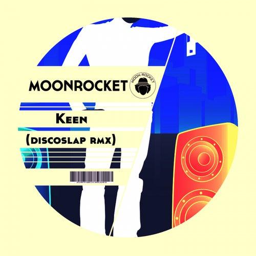 Keen (Discoslap Remix) de Moon Rocket