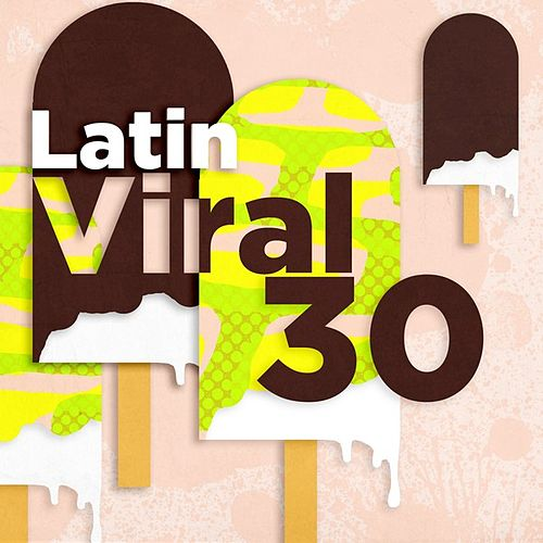Latin Viral 30 de Various Artists