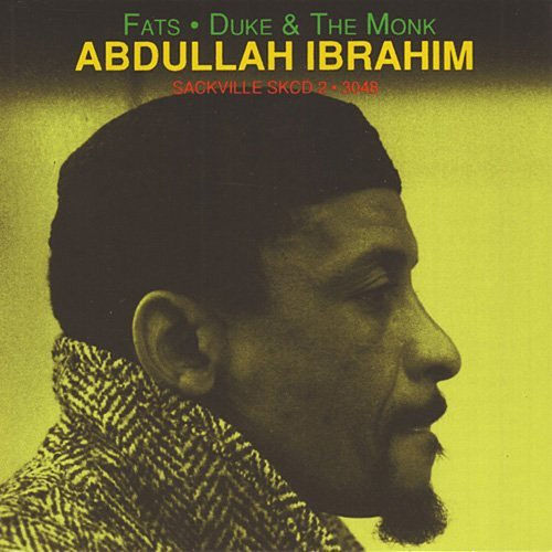 Fats, Duke & The Monk by Abdullah Ibrahim