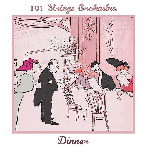 Dinner by 101 Strings Orchestra